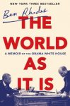 Biography: THE WORLD AS IT IS: A MEMOIR OF THE OBAMA WHITE HOUSE