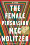 Fiction:  THE FEMALE PERSUASION