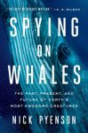 Non-Fiction:  SPYING ON WHALES